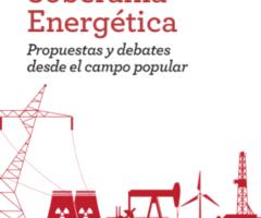 Libro: Soberanía Energética, propuestas y debates desde el campo popular