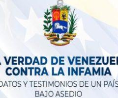 La verdad de Venezuela contra la Infamia. Datos y testimonios de un país bajo asedio.