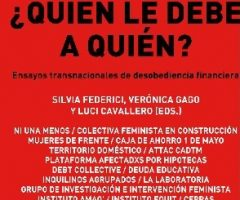 Libro: Quién le debe a quién? Por Silvia Federici, Lucía Gago y Luci Cavallero (Editoras)