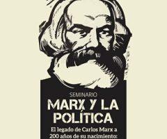 """""""El pensamiento de Marx no es teoría, es práctica construida desde los pueblos"""""""