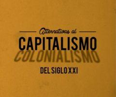 Libro: Alternativas al capitalismo/colonialismo del Siglo XXI