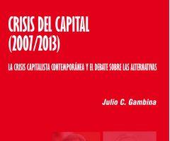 Libro: Crisis del capital (2007/2013). La crisis capitalista contemporánea y el debate sobre las alternativas